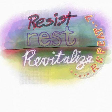 Resist, rest, revitalize, repeat